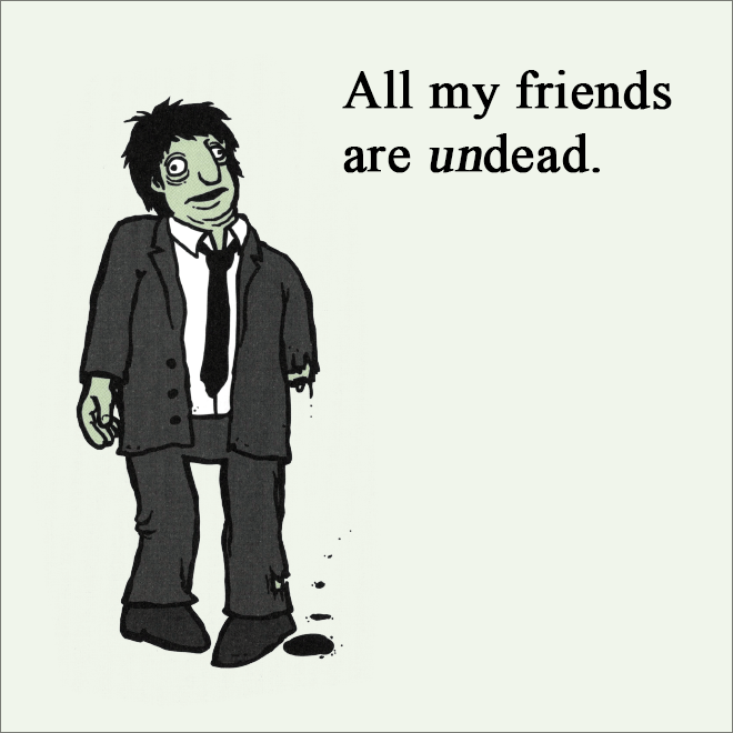 All my friends are undead.