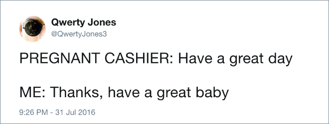 Have a great baby.