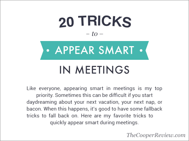 20 tricks to appear smart in meetings.