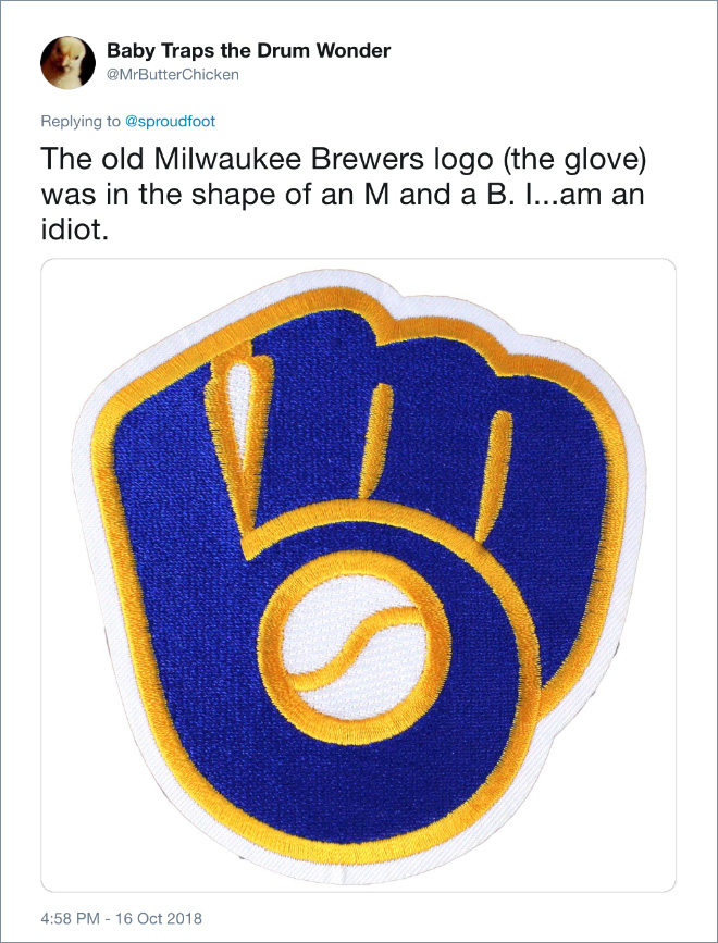 The old Milwaukee Brewers logo (the glove) was in the shape of an M and a B. I...am an idiot.