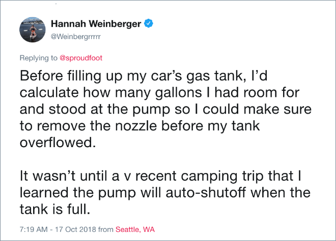 Before filling up my car's gas tank, I'd calculate how many gallons I had room for and stood at the pump so I could make sure to remove the nozzle before my tank overflowed. It wasn't until a v recent camping trip that I learned the pump will auto-shutoff when the tank is full.