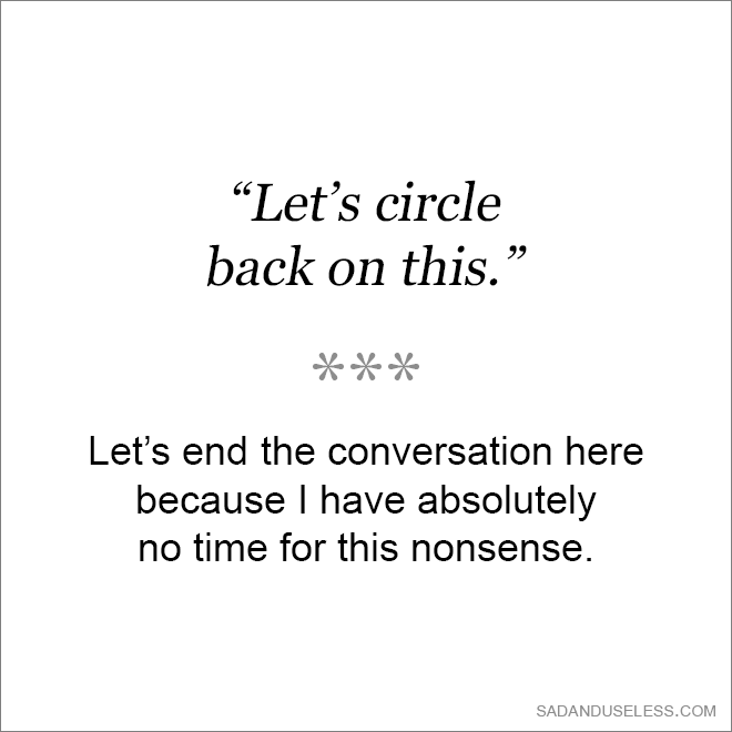 Let's circle back on this.