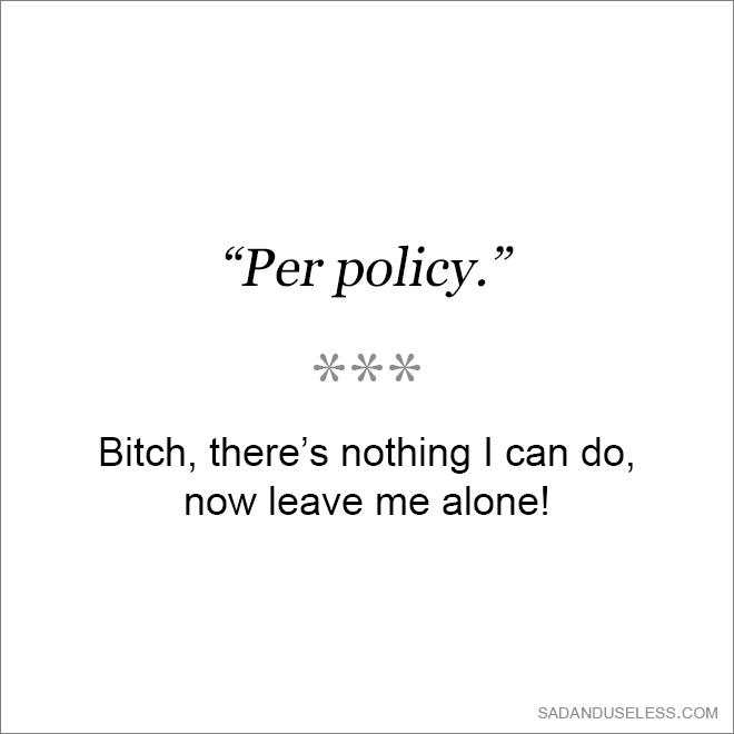 Per policy.