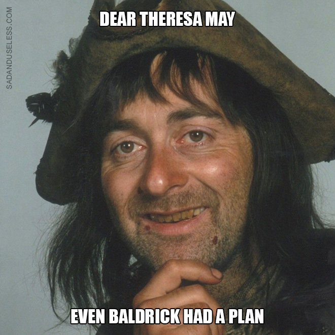 Even Baldrick had a plan.
