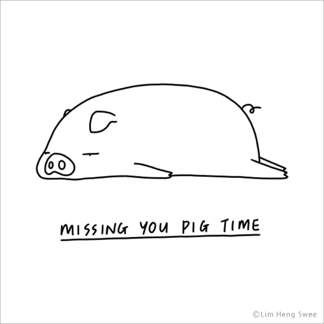 Missing you pig time.