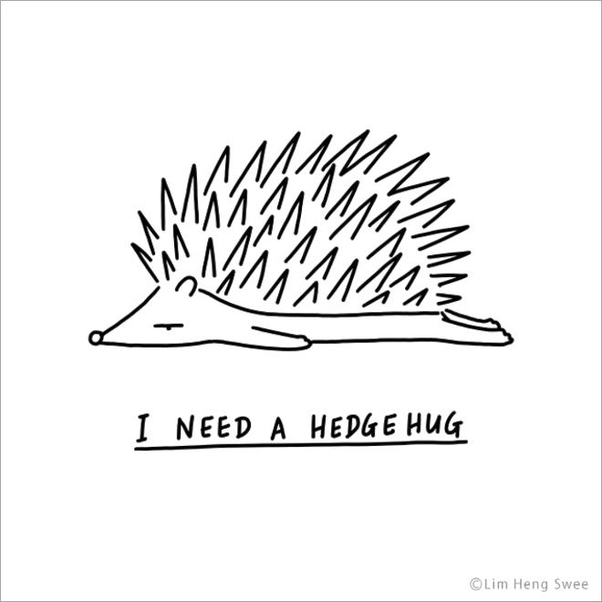 I need a hedgehug.
