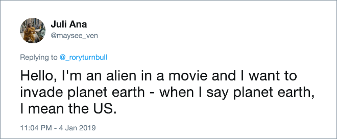 Hello, I'm an alien in a movie and I want to invade planet earth - when I say planet earth, I mean the US.