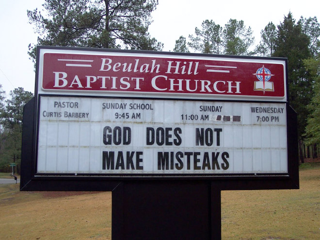 God does not make misteaks.