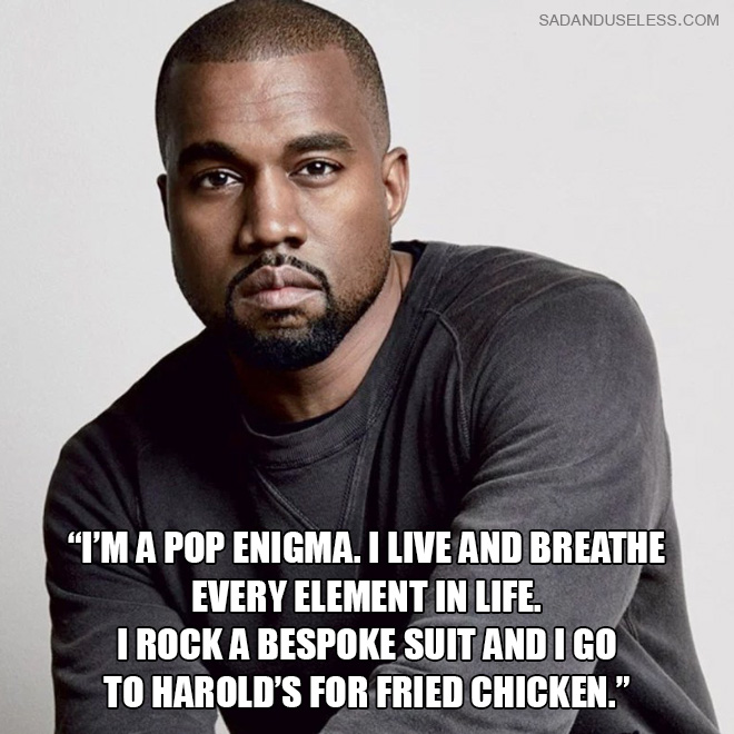 """""""I'm a pop enigma. I live and breathe every element in life. I rock a bespoke suit and I go to Harold's for fried chicken."""""""