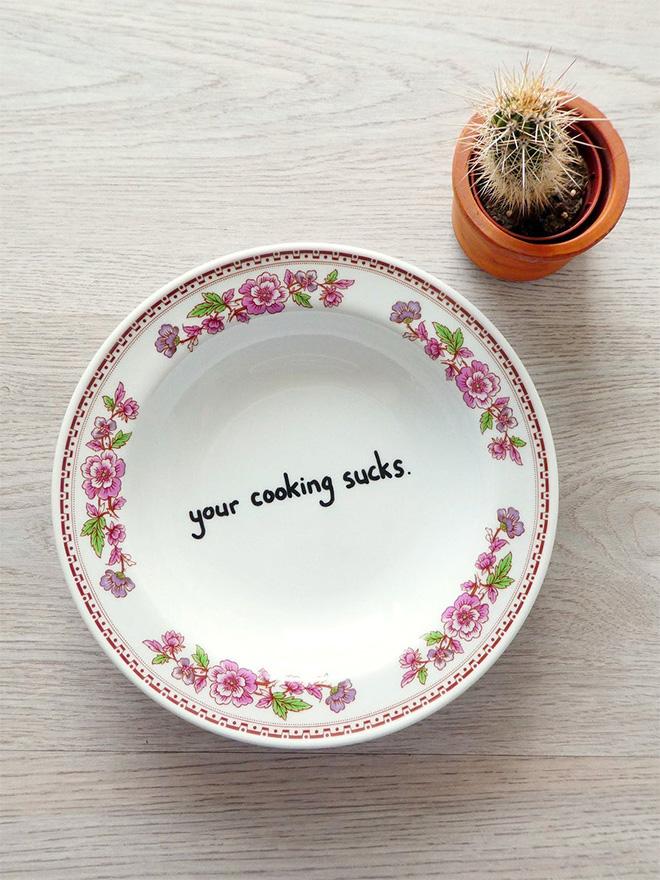 Your cooking sucks.