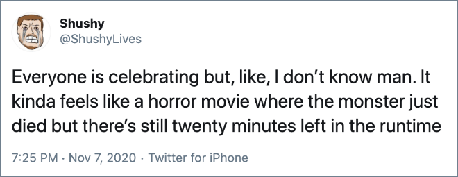 Everyone is celebrating but, like, I don't know man. It kinda feels like a horror movie where the monster just died but there's still twenty minutes left in the runtime.