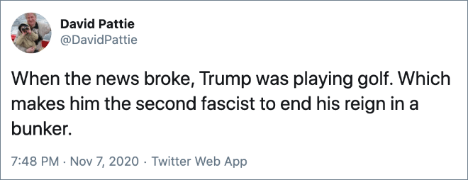 When the news broke, Trump was playing golf. Which makes him the second fascist to end his reign in a bunker.