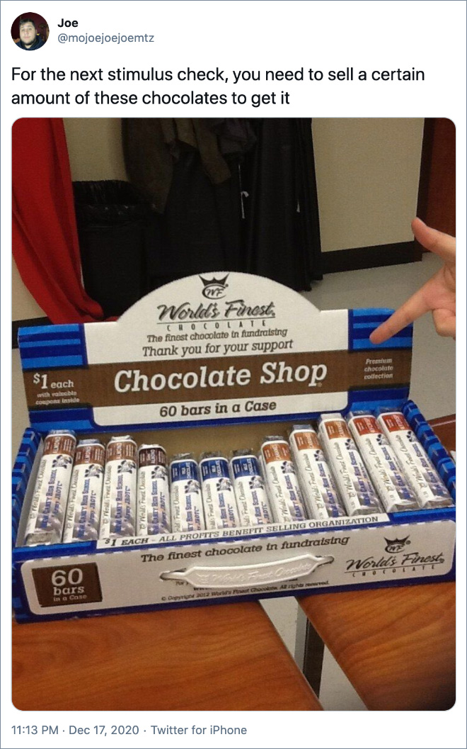 For the next stimulus check, you need to sell a certain amount of these chocolates to get it