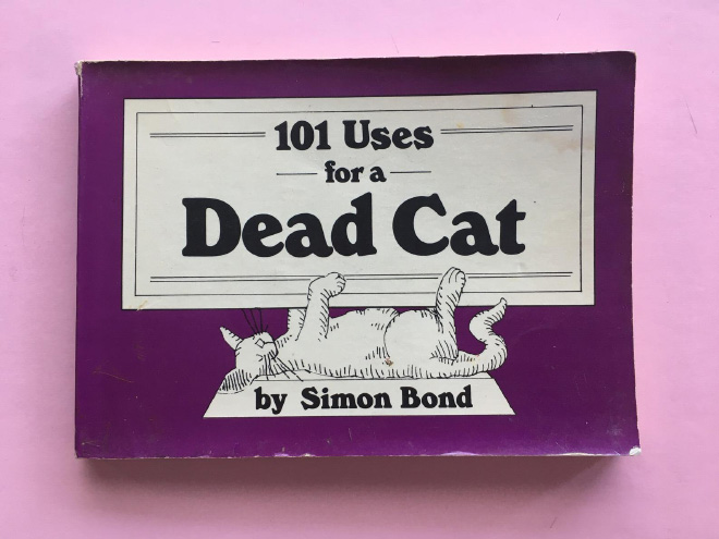 """""""101 Uses For a Dead Cat"""" by Simon Bond"""