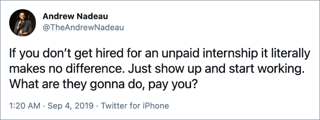 If you don't get hired for an unpaid internship it literally makes no difference. Just show up and start working. What are they gonna do, pay you?