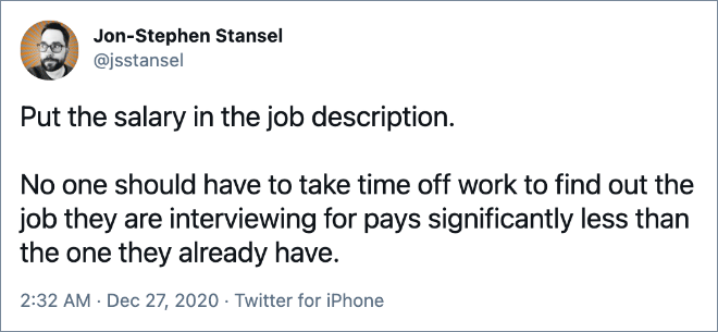No one should have to take time off work to find out the job they are interviewing for pays significantly less than the one they already have.