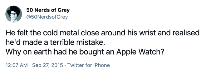 He felt the cold metal close around his wrist and realised he'd made a terrible mistake. Why on earth had he bought an Apple Watch?