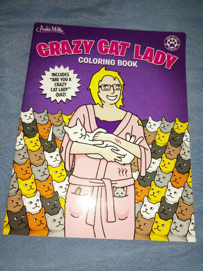 Other people call her crazy, but we call her blissfully happy. This coloring book traces the development of a Crazy Cat Lady, It's a twenty-four page celebration of the incalculable joy that comes from living with kitties.